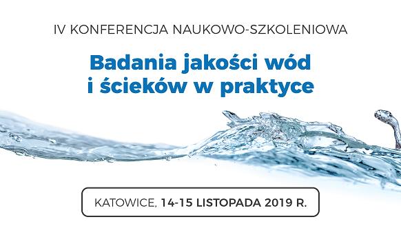 """IV konferencja """"Badania jakości wód i ścieków w praktyce"""""""