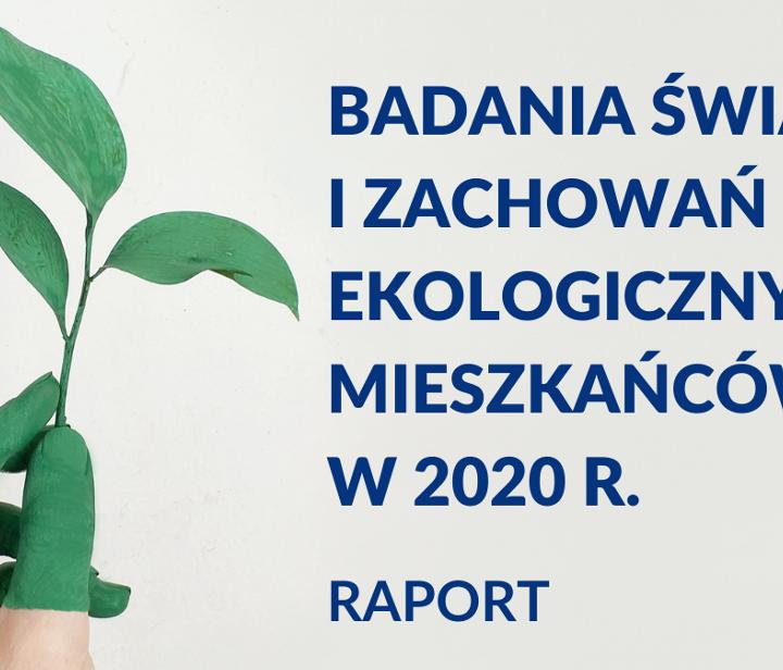 Badania świadomości i zachowań ekologicznych mieszkańców Polski w 2020 r.